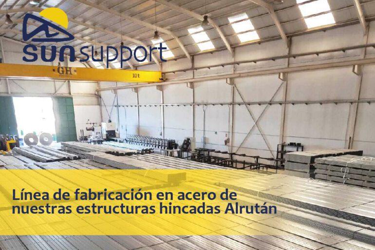 Línea de fabricación en acero de nuestras estructuras hincadas Alrután